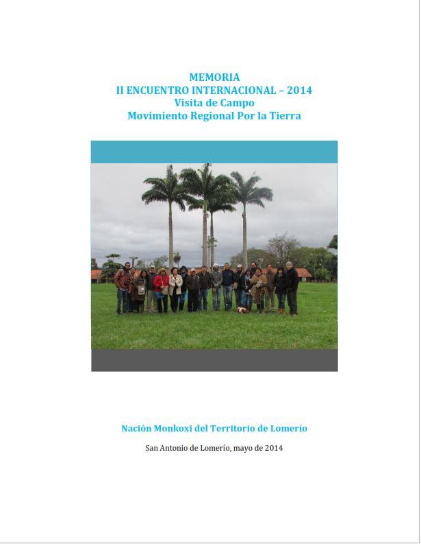 MEMORIA II ENCUENTRO INTERNACIONAL – 2014 Visita de Campo Movimiento Regional Por la Tierra