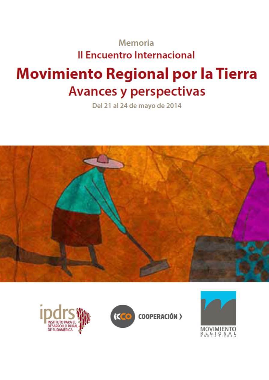 Encuentro Internacional Movimiento Regional por la Tierra: Avances y perspectivas