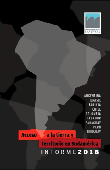 Informe 2018: Acceso a la tierra y territorio en Sudamérica